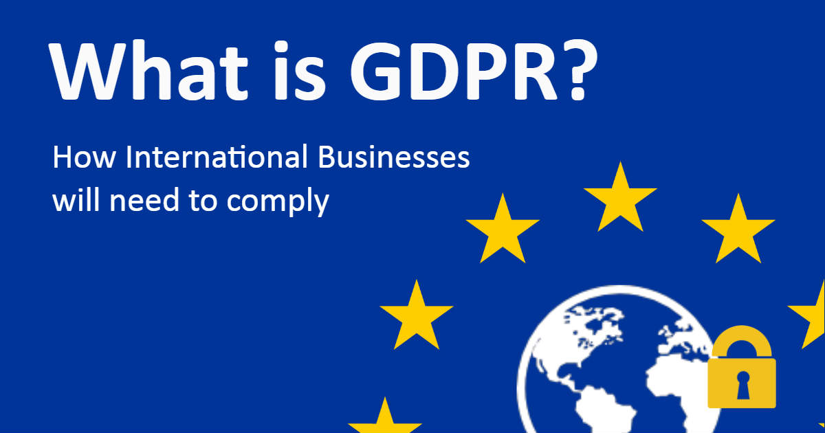 What is GDPR? 5 Rights to Personal Data and International Implications of the European Legislation
